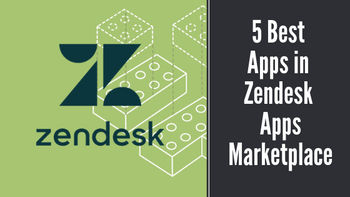 5 Best Apps in Zendesk Apps Marketplace for 2019