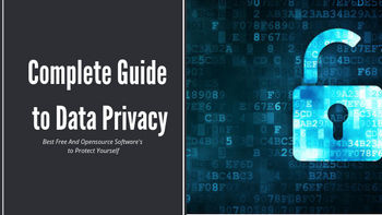 Best Free And Open Source Softwares To Protect Yourself - A Complete Guide To Data Privacy