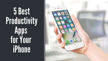 5 Best Productivity Apps for Your iPhone in 2019