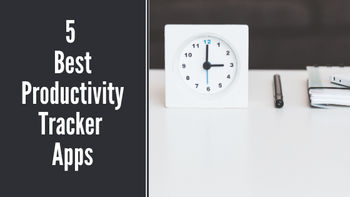 5 Best Productivity Tracker Apps in 2019