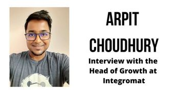 Interview with Arpit Choudhury, Head of Growth at Integromat