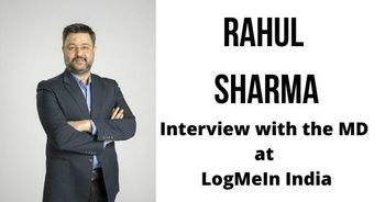 Interview with Rahul Sharma, Managing Director at LogMeIn India