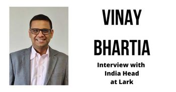 Interview with Vinay Bhartia, India Head at Lark