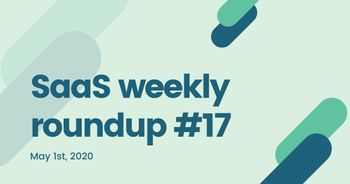 SaaS weekly roundup #17: tech giants report earnings, Figma raises $50million and more