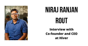 Interview with Niraj Ranjan Rout, Co-founder and CEO at Hiver