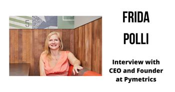 Interview with Frida Polli, CEO and founder at Pymetrics