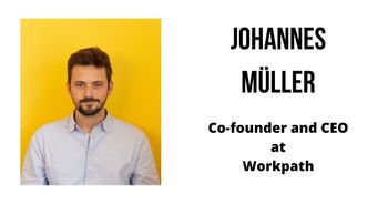 Interview with Johannes Müller, Co-founder and CEO at Workpath
