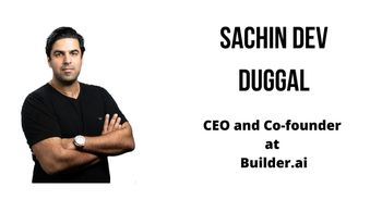 Interview with Sachin Dev Duggal, CEO and Co-Founder at Builder.ai