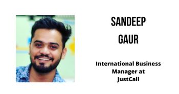 Interview with Sandeep Gaur, International Business Manager at JustCall