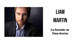 Interview with Liam Martin, Co-founder at Time Doctor