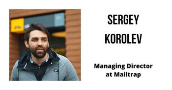 Interview with Sergey Korolev, Managing Director at Mailtrap