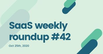 SaaS weekly roundup #42: Billtrust to go public via SPAC, Descript makes editing videos as easy as editing text, and more