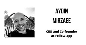 Interview with Aydin Mirzaee, CEO and Co-founder at Fellow.app