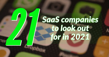 21 SaaS companies to look out for in 2021