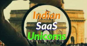 Indian SaaS Unicorns
