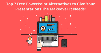 Top 7 Free PowerPoint Alternatives to Give Your Presentations The Makeover It Needs!