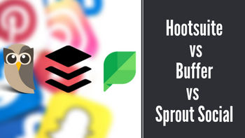 Hootsuite vs. Buffer vs. Sprout Social: Which is Best for Social Media Management?