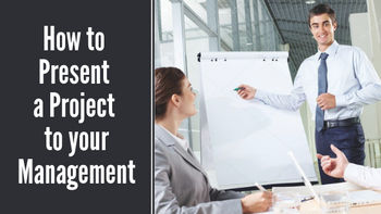 How to Present a Project to your Management in 2019