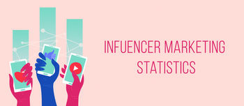Influencer Marketing Statistics 2019