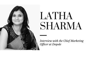 Interview with Latha Sharma, Chief Marketing Officer at Deqode