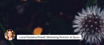 Interview with Lucia Fontaina-Powell, Marketing Director at Quuu
