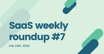 SaaS weekly roundup #7: Whatfix and InVideo raise funding, 9 steps to achieve repeatable, scalable & profitable growth and more