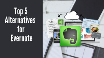 Top 5 Alternatives for Evernote in 2019