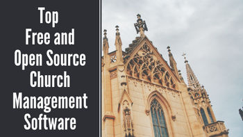 Top 7 Free and Open Source Church Management Software in 2019