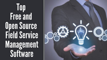 Top 7 Free and Open Source Field Service Management Software in 2019