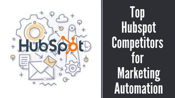 Top 8 Hubspot Competitors for Marketing Automation in 2019