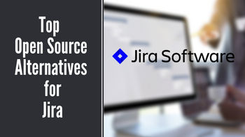 Top Open Source Alternatives for Jira in 2019