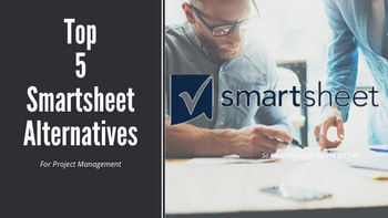 Top 5 Smartsheet Alternatives For Project Management in 2019